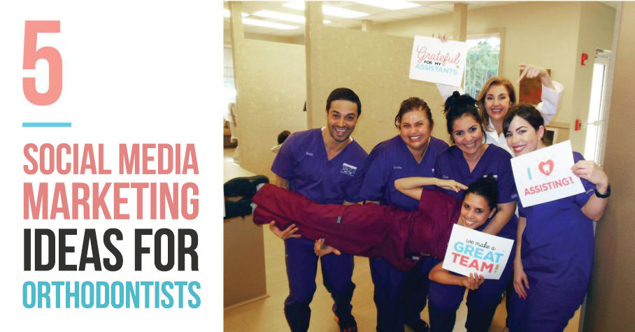 5 Awesome Social Media Marketing Ideas for Orthodontic Offices